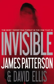 Invisible - David Ellis, James Patterson
