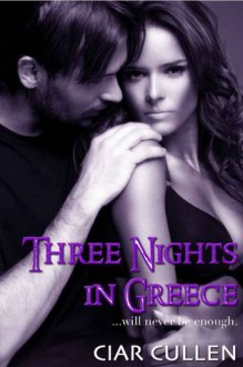 Three Nights in Greece - Ciar Cullen