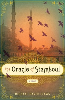 Oracle Of Stamboul - Michael David Lukas