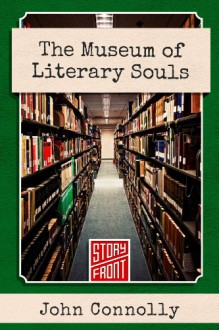 The Museum of Literary Souls - John Connolly