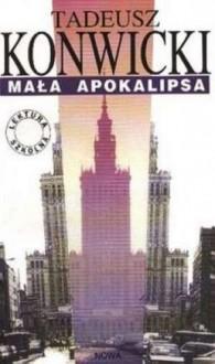 Mała apokalipsa - Tadeusz Konwicki