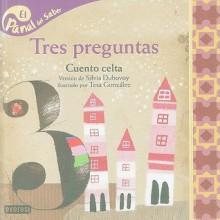Tres Preguntas: Cuento Celta - Silvia Dubovoy, Tesa Gonzalez