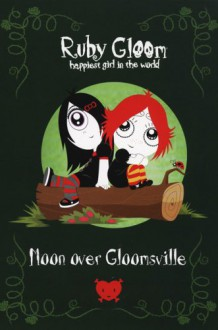 Moon over Gloomsville #2 (Ruby Gloom) - Deirdre Black