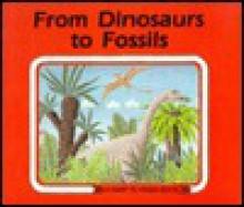 From Dinosaurs to Fossils - Ali Mitgutsch, Marlene Reidel, Franz Hogner