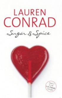 Sugar & Spice (L.A. Candy #3) - Lauren Conrad