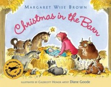 Christmas in the Barn - Margaret Wise Brown, Diane Goode