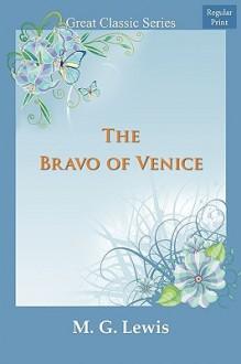 The Bravo of Venice - Matthew Gregory Lewis