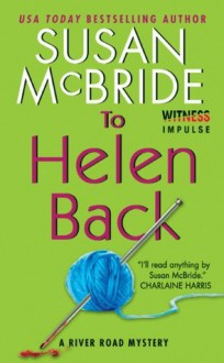 To Helen Back: A River Road Mystery - Susan McBride