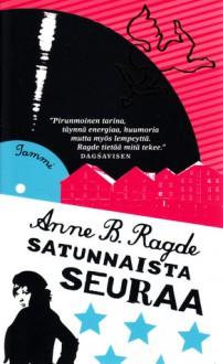 Satunnaista seuraa - Anne B. Ragde
