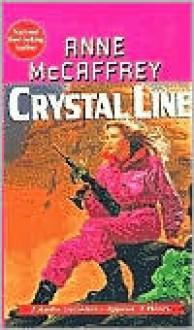 Crystal Line - Anne McCaffrey, Jody Lynn Nye