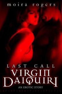Virgin Daiquiri (Last Call #4) - Moira Rogers