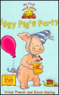 Iggy Pig's Party (Iggy Pig #1) (My First Read Alones) - Vivian French, David Melling