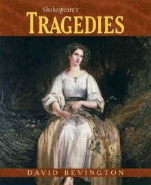 Shakespeare's Tragedies - David M. Bevington