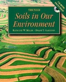 Soils in Our Environment [With CDROM] - Duane T. Gardiner