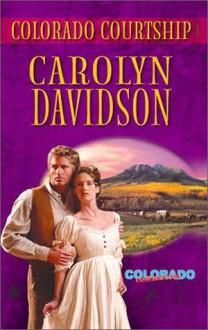Colorado Courtship (Harlequin Historical, #691) - Carolyn Davidson