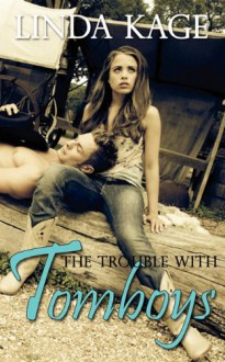 The Trouble with Tomboys - Linda Kage