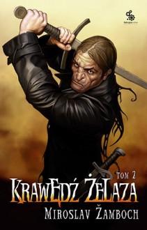 Krawędź żelaza, tom 2 - Miroslav Žamboch