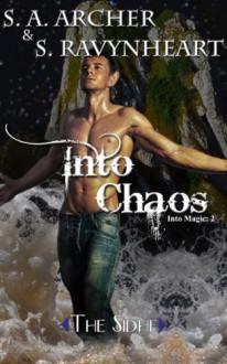 Into Chaos (Into Magic) - S. A. Archer, S. Ravynheart