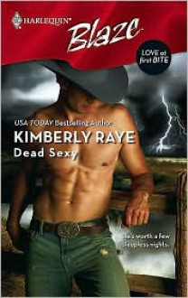 Dead Sexy (Love at First Bite #1) (Harlequin Blaze #358) - Kimberly Raye