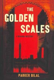 The Golden Scales: A Makana Mystery - Parker Bilal