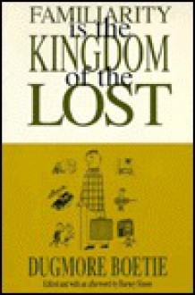 Familiarity Is the Kingdom of the Lost - Dugmore Boetie, Barney Simon