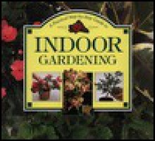 A Step-By-Step Guide to Indoor Gardening - Whitecap Books