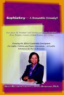 Sophistry -- A Romantic Comedy - Virginia L. Henderson-Oates