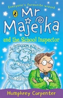 Mr Majeika and the School Inspector - Humphrey Carpenter