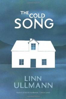 The Cold Song by Ullmann, Linn (2014) Paperback - Linn Ullmann
