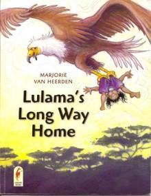 Lulama's Long Way Home - Marjorie Van Heerden