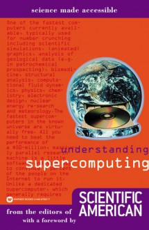 Understanding Supercomputing - Editors of Scientific American Magazine