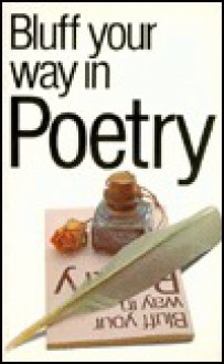 Bluff Your Way in Poetry (The Bluffer's Guides) - Books Ravette