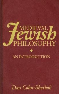 Medieval Jewish Philosophy: An Introduction - Dan Cohn-Sherbok