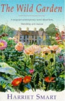 The Wild Garden - Harriet Smart