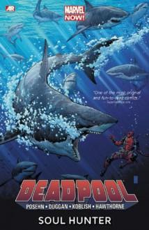 Deadpool, Vol. 2: Soul Hunter - Brian Posehn, Gerry Duggan, Mike Hawthorne, Scott Koblish, Art Adams
