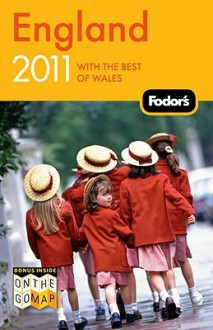 Fodor's England 2011: with the Best of Wales - Fodor's Travel Publications Inc., Fodor's Travel Publications Inc.