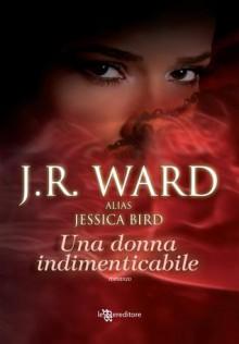 Una donna indimenticabile (An Unforgettable Lady #1) - Jessica Bird, J.R. Ward, Silvia Zucca