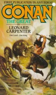 Conan the Great - Leonard P. Carpenter