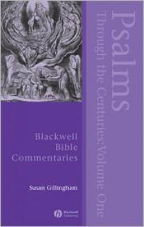 Psalms Through the Centuries, Volume 1 - Susan Gillingham