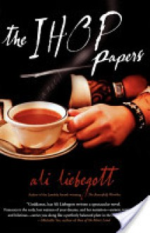 The IHOP Papers - Ali Liebegott
