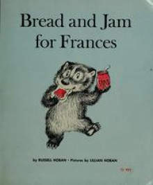 Bread and Jam for Frances - Russell Hoban