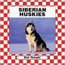 Siberian Huskies - Bob Temple
