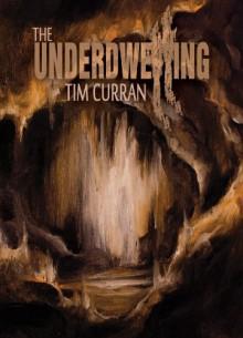 The Underdwelling - Tim Curran