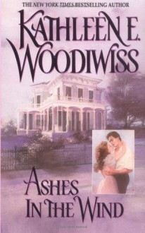 Ashes in the Wind - Kathleen E. Woodiwiss