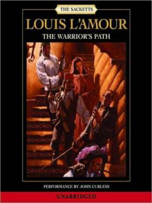 The Warrior's Path (Audio) - Louis L'Amour, John Curless