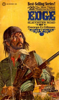 Slaughter Road (Edge, #22) - George G. Gilman