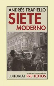 Siete moderno - Andrés Trapiello