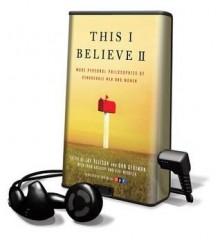 This I Believe II - Dan Gediman, Jay Allison, Various