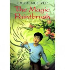 The Magic Paintbrush - Laurence Yep