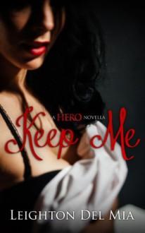 Keep Me - Leighton Del Mia